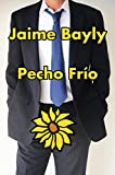 Pecho frío (Spanish Edition)