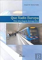 Quo Vadis Europa - Uma Abordagem Demográfica (Portuguese Edition)