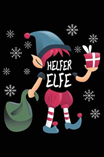 Helfer Elfe: Das witzge Helfer Elfe Notizbuch. Perfekte Geschenke für Frauen Weihnachten oder Oma Geschenk Weihnachten oder für Mutter und Tochter. ... 6'' x 9'' (15,24cm x 22,86cm) DIN A5 Liniert