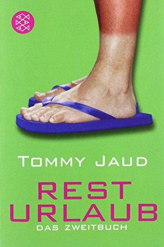 Resturlaub: Das Zweitbuch von Tommy Jaud (21. März 2007) Taschenbuch