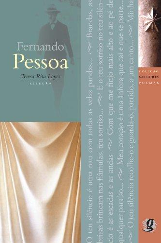 Melhores Poemas Fernando Pessoa: seleção e prefácio: Teresa Rita Lopes