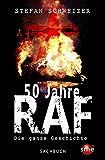 50 Jahre RAF: Die ganze Geschichte - Stefan Schweizer