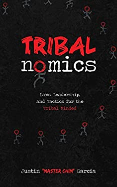 Tribalnomics: Laws, Leadership, and Tactics for the Tribal Minded