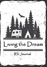 Living the Dream: RV Journal: Black and White Travel Journal, Full-time RV Keepsake, Adventure Diary, Solo, Couple, Family Travel Log Book, Glamping Journal, Campground Memorabilia.