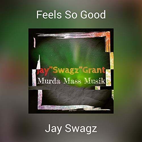 Feels So Good [Explicit]