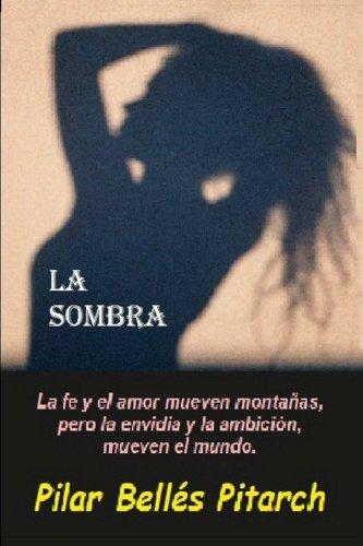 La sombra: La fe y el amor mueven montañas pero la envidia y la ambición mueven el mundo