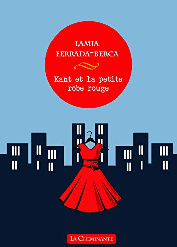 Kant et la petite robe rouge (Roman)