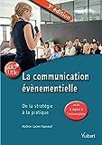 La communication événementielle - De la stratégie à la pratique