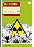 Chernobyl, di cosa sono fatte le nuvole (Cronaca storica)