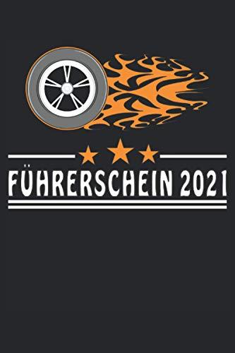FÜHRERSCHEIN 2021: FÜHRERSCHEIN 2021. Liniertes Notizbuch-Tagebuch bzw. Übungsbuch mit 120 Seiten