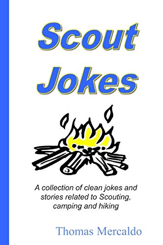 Scout Jokes: A collection of clean jokes and stories related to Scouting, camping and hiking