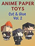 Anime Paper Toys, Cut & Glue Vol.2: 45 Paper Toys For Kids.