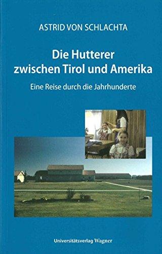 Die Hutterer zwischen Tirol und Amerika: Eine Reise durch die Jahrhunderte