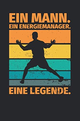 Notizbuch liniert: Ein Mann. Ein Energiemanager. Eine Legende.
