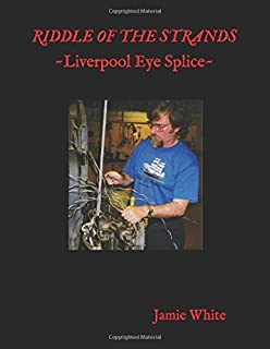Riddle of the Strands: The Liverpool wire rope eye splice revealed
