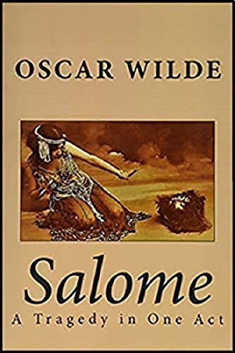 Salomé - A Tragedy in One Act (illustrated) (English Edition)