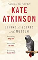 Behind the Scenes at the Museum by Kate Atkinson(1997-02)