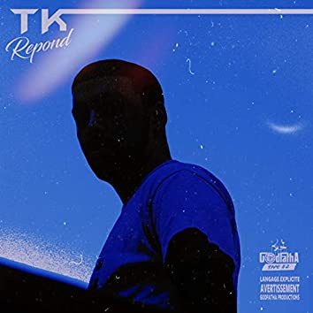 Repond (feat. T.K)