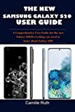 THE NEW SAMSUNG GALAXY S20 USER GUIDE: A Comprehensive User Guide for the new Galaxy S20/Everything you need to know about Galaxy S20