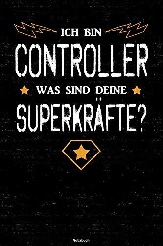 Ich bin Controller was sind deine Superkräfte? Notizbuch: Controller Journal DIN A5 liniert 120 Seiten Geschenk
