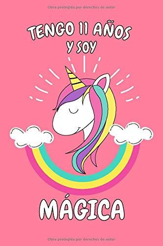 Tengo 11 Años Y Soy Mágica: Cuaderno De Unicornio Rosa Diario Regalo De Cumpleaños Niña 11 Años