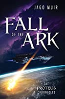 Fall of the Ark: The Proteus Chronicles