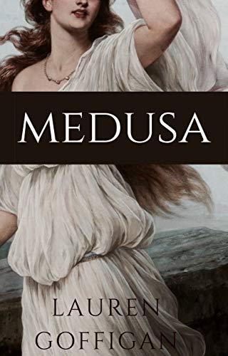 Medusa: A Greek Mythology Retelling (Greek Goddesses Collection Book 2)