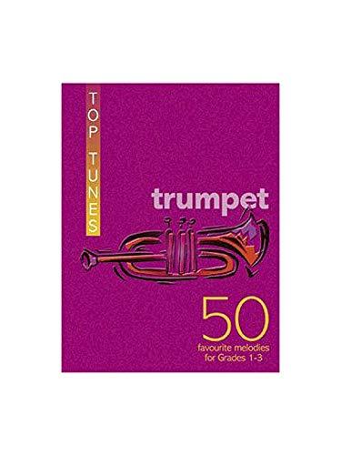Top Tunes Trumpet: 50 Favourite Melodies for Grades 1 - 3 für Trompete - Spielbuch