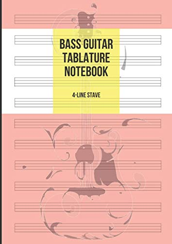 Bass Guitar Tablature Notebook: Blank Bass Guitar Tab Paper, 11 4-Line Tablature Staves per Page, 100 Pages A4