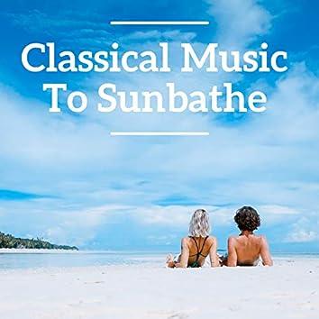 Classical Music To Sunbathe