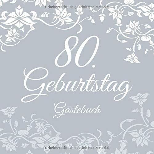 80. Geburtstag Gästebuch: 80 Jahre Geschenkidee - Vintage Album Buch - Zum Eintragen und Ausfüllen...