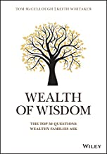 Wealth of Wisdom: The Top 50 Questions Wealthy Families Ask (2018)
