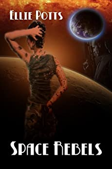 Space Rebels by [Ellie Potts]