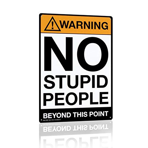 Joyingle Warning:No Stupid People Beyond This Point, Metal Tin Sign, Wall Decorative Sign, Size 8' X 12'