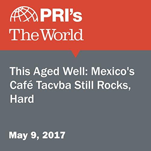 This Aged Well: Mexico's Café Tacvba Still Rocks, Hard audiobook cover art