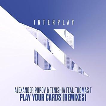 Play Your Cards (Remixes)