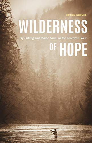 Wilderness of Hope: Fly Fishing and Public Lands...