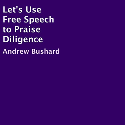 Let's Use Free Speech to Praise Diligence audiobook cover art