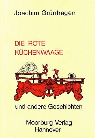 Die rote Küchenwaage und andere Geschichten
