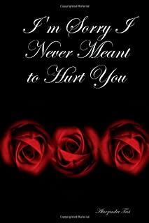 Best im sorry i never meant to hurt you Reviews