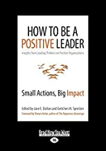 How to Be a Positive Leader by Jane E. Dutton and Gretchen M. Spreitzer (2014-08-05)