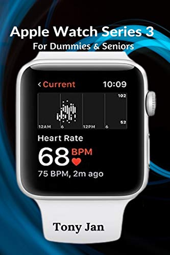 Apple Watch Series 3 For Dummies & Seniors