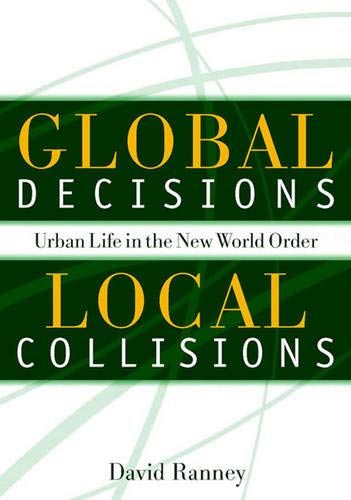 Global Decisions, Local Collisions: Urban Life In The New...