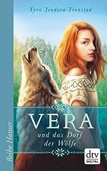 Vera und das Dorf der Wölfe (Reihe Hanser) (German Edition) by [Tyra Teodora Tronstad, Birgitt Kollmann]