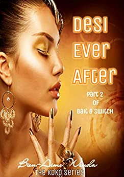 Desi Ever After (The Koko Series Book 3) by [Bien-Aime Wenda]