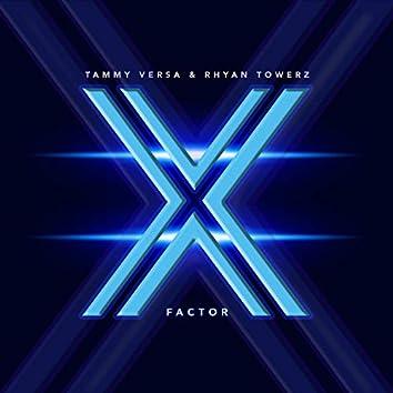 X Factor (feat. Rhyan Towerz)