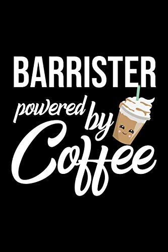Barrister Powered by Coffee: Christmas Gift for Barrister | Funny Barrister Journal | Best 2019 Christmas Present Lined Journal | 6x9inch 120 pages