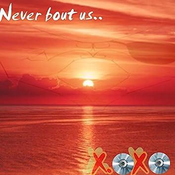 Never Bout Us (feat. Denea Rose)