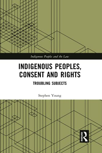 Compare Textbook Prices for Indigenous Peoples, Consent and Rights Indigenous Peoples and the Law 1 Edition ISBN 9781032085159 by Young, Stephen