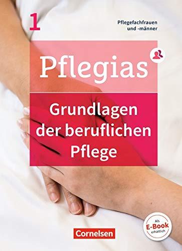 Pflegias - Generalistische Pflegeausbildung / Band 1 - Grundlagen der beruflichen Pflege: Pflegefachfrauen/-männer. Fachbuch. Mit PagePlayer-App